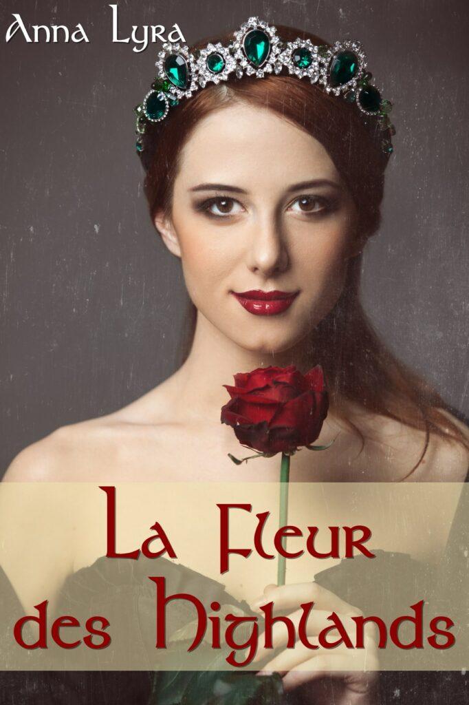La Fleur des Highlands Anna Lyra romance historique