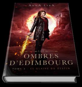 Les Ombres d'Edimbourg Anna Lyra Le glaive du Destin