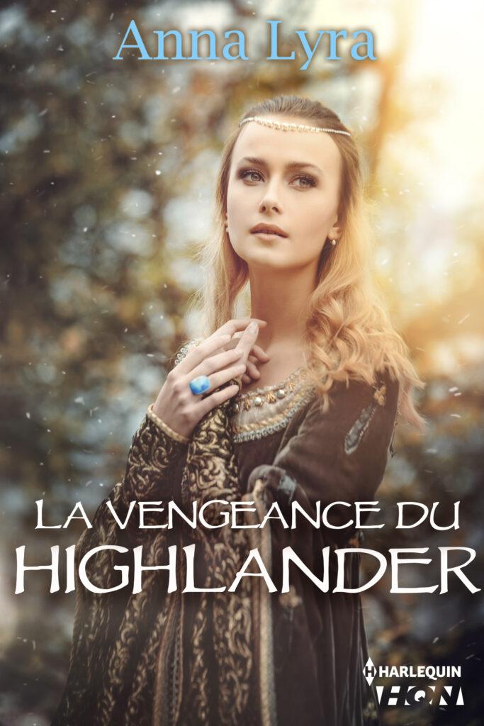 La vengeance du Highlander romance historique Anna Lyra