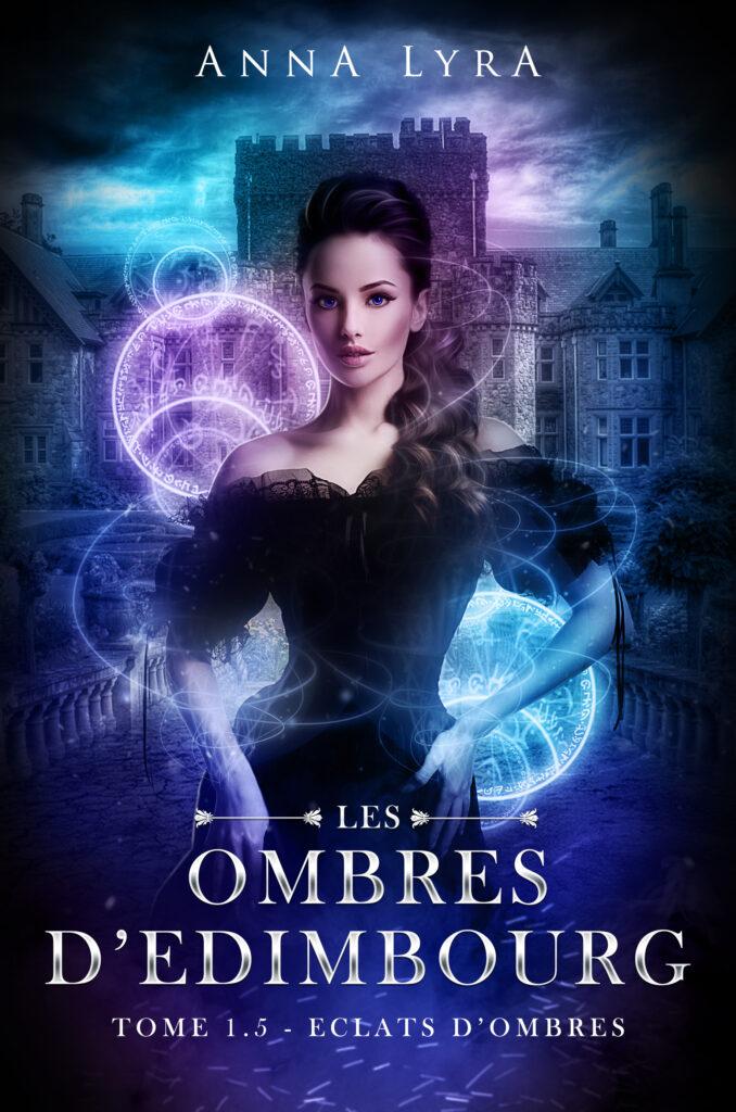 Les Ombres d'Edimbourg Anna Lyra Eclats d'Ombres